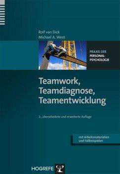 Teamwork, Teamdiagnose, Teamentwicklung (eBook, PDF) - Dick, Rolf van; West, Michael A.