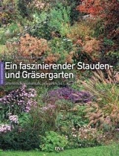 Ein faszinierender Stauden- und Gräsergarten - Gröne, Hermann
