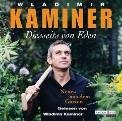 Diesseits von Eden - Neues aus dem Garten, 2 Audio-CDs - Kaminer, Wladimir