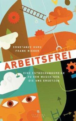 Arbeitsfrei - Kurz, Constanze; Rieger, Frank