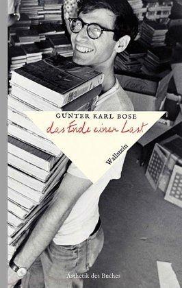 Das Ende einer Last - Bose, Günter K.