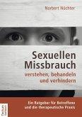 Sexuellen Missbrauch verstehen, behandeln und verhindern