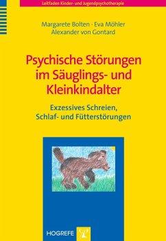 Psychische Störungen im Säuglings- und Kleinkindalter (eBook, PDF) - Gontard, Margarete Bolten Eva Möhler Alexander von
