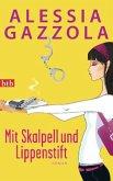 Mit Skalpell und Lippenstift / Alice Allevi Bd.1