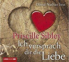 Ich versprach dir die Liebe, 6 Audio-CDs - Sibley, Priscille