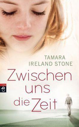 Zwischen uns die Zeit von Tamara Ireland Stone