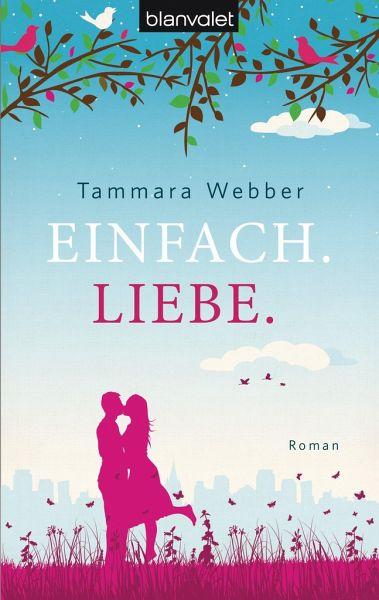 Einfach. Liebe. / Einfach Bd.1 - Webber, Tammara