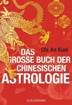 Das große Buch der chinesischen Astrologie - Chi An Kuei