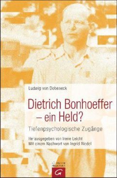 Dietrich Bonhoeffer - ein Held? - Dobeneck, Ludwig von