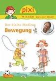 Der kleine Medicus - Bewegung / Pixi Wissen Bd.83