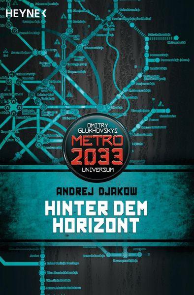 Hinter dem Horizont / Metro 2033 Universum Bd.7 - Djakow, Andrej