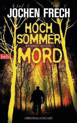 Hochsommermord - Frech, Jochen