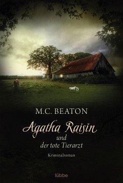 Agatha Raisin und der tote Tierarzt / Agatha Raisin Bd.2 - Beaton, M. C.