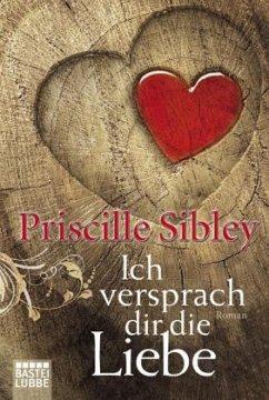 Ich versprach dir die Liebe - Sibley, Priscille