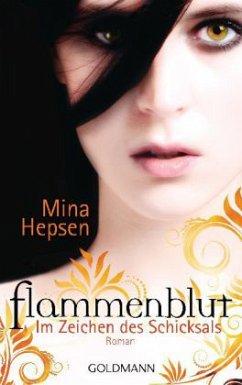 Im Zeichen des Schicksals / Flammenblut Bd.1 - Hepsen, Mina