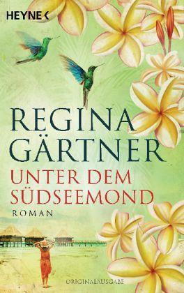 Unter dem Südseemond - Gärtner, Regina