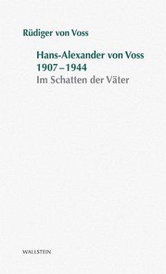 Hans-Alexander von Voss 1907-1944 - Voss, Rüdiger von