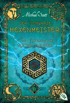 Der schwarze Hexenmeister / Die Geheimnisse des Nicholas Flamel Bd.5 - Scott, Michael