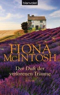 Der Duft der verlorenen Träume - McIntosh, Fiona