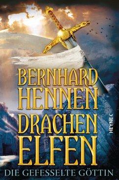 Die gefesselte Göttin / Drachenelfen Bd.3 - Hennen, Bernhard