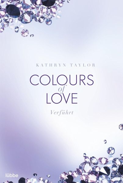 Verführt / Colours of Love Bd.4 - Taylor, Kathryn