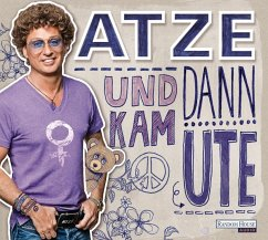 Und dann kam Ute, 6 Audio-CDs - Schröder, Atze; Hoheneder, Till