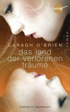 Das Land der verlorenen Träume / Gaia Stone Trilogie Bd.2 - O'Brien, Caragh M.