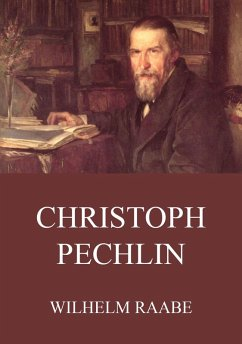 Christoph Pechlin (eBook, ePUB) - Raabe, Wilhelm