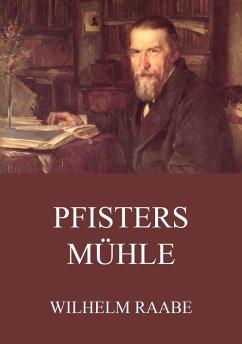 Pfisters Mühle (eBook, ePUB) - Raabe, Wilhelm