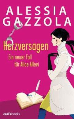 Herzversagen / Alice Allevi Bd.2 - Gazzola, Alessia
