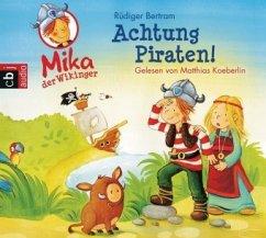Achtung Piraten! / Mika, der Wikinger Bd.2 (1 Audio-CD) - Bertram, Rüdiger