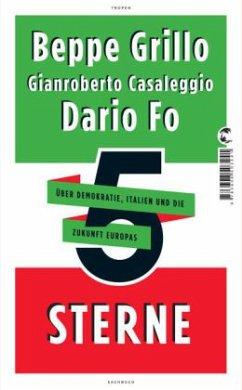 5 Sterne - Grillo, Beppe; Casaleggio, Gianroberto; Fo, Dario