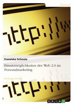 Einsatzmöglichkeiten des Web 2.0 im Personalmarketing (eBook, ePUB)