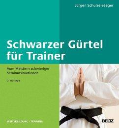 Schwarzer Gürtel für Trainer - Schulze-Seeger, Jürgen