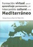 Formación virtual para el aprendizaje permanente y el intercambio cultural en el Mediterráneo : conclusiones del Proyecto AECID (Ap-038290-11
