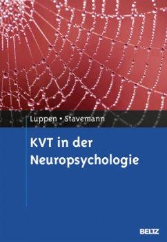 KVT in der Neuropsychologie - Luppen, Angela; Stavemann, Harlich H.