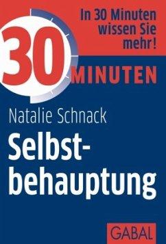 30 Minuten Selbstbehauptung - Schnack, Natalie