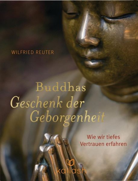 Buddhas Geschenk der Geborgenheit - Reuter, Wilfried