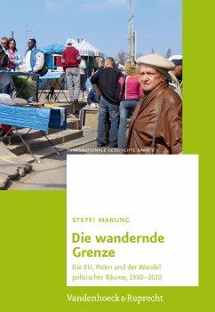 Die wandernde Grenze (eBook, PDF) - Marung, Steffi