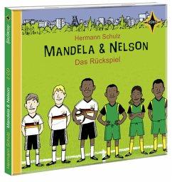 Mandela und Nelson - Das Rückspiel, 2 Audio-CDs - Schulz, Hermann