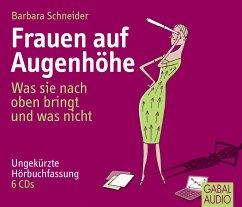 Frauen auf Augenhöhe, 6 Audio-CDs - Schneider, Barbara
