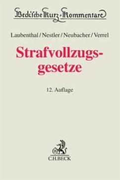 Strafvollzugsgesetze - Laubenthal, Klaus; Nestler, Nina; Neubacher, Frank; Verrel, Torsten; Calliess, Rolf-Peter; Müller-Dietz, Heinz