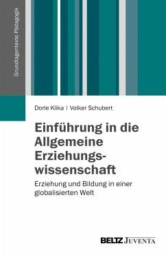 Einführung in die Allgemeine Erziehungswissenschaft - Klika, Dorle; Schubert, Volker