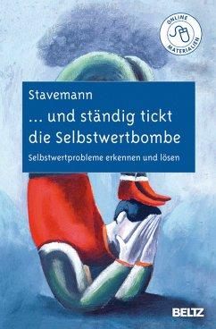 ... und ständig tickt die Selbstwertbombe (eBook, PDF) - Stavemann, Harlich H.