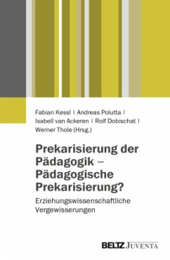 Prekarisierung der Pädagogik - Pädagogische Prekarisierung?