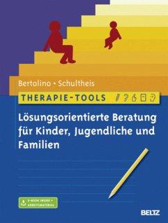 Therapie-Tools Lösungsorientierte Beratung für Kinder, Jugendliche und Familien - Bertolino, Bob; Schultheis, Gary