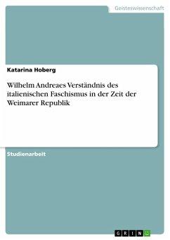 Wilhelm Andreaes Verständnis des italienischen Faschismus in der Zeit der Weimarer Republik (eBook, ePUB)