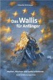 Das Wallis für Anfänger (eBook, ePUB)