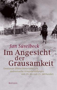 Im Angesicht der Grausamkeit - Süselbeck, Jan