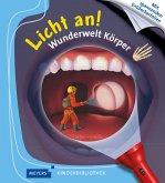 Wunderwelt Körper / Licht an! Bd.15